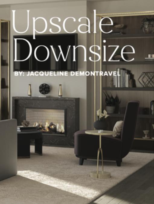 Upscale Downsize